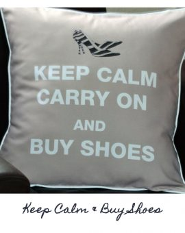 Keep Calm & Buy Shoes Cushion