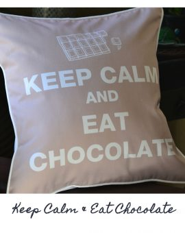 Keep Calm & Eat Chocolate Cushion